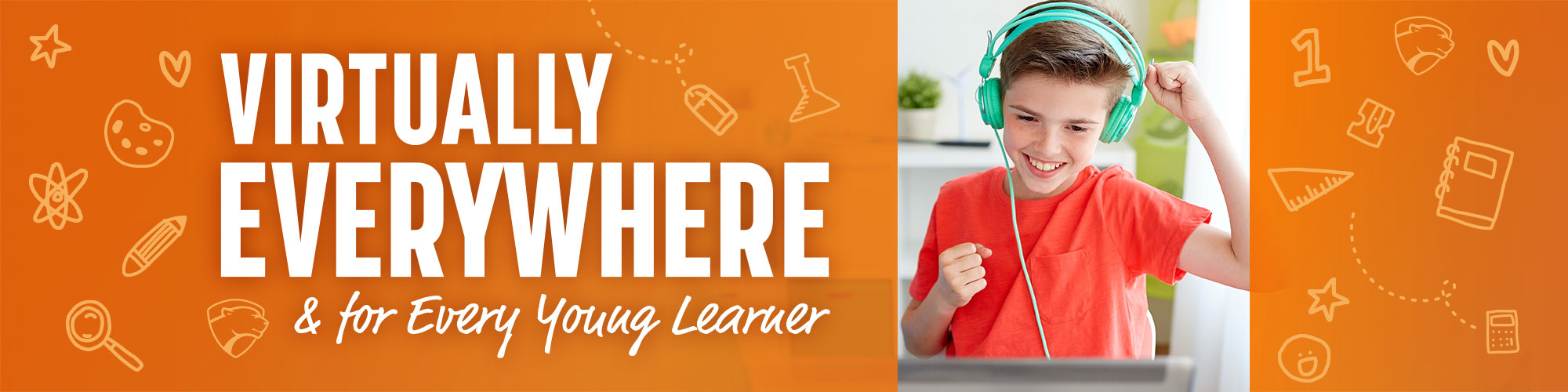 Virtually Everywhere & For Every Young Learner