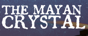The Mayan Crystal Podcast